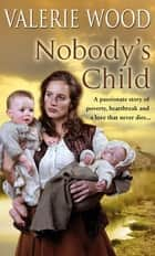 Nobody's Child ebook by Val Wood