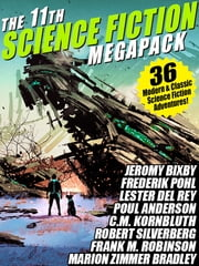 The 11th Science Fiction MEGAPACK® - 36 Modern and Classic Science Fiction Stories ebook by Fritz Leiber,Robert Silverberg,Frederik Pohl,Hal Clement,C.M. Kornbluth