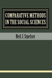 Comparative Methods in the Social Sciences ebook by Neil J. Smelser