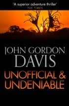 Unofficial and Deniable ebook by John Gordon Davis