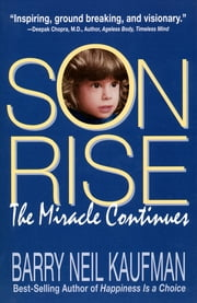 Son Rise - The Miracle Continues ebook by Barry Neil Kaufman