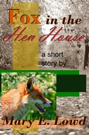Fox in the Hen House ebook by Mary E. Lowd
