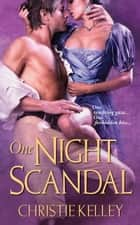 One Night Scandal ebook by Christie Kelley