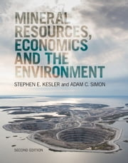 Mineral Resources, Economics and the Environment ebook by Stephen Kesler,Adam Simon