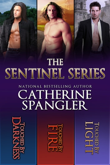The Sentinel Series Book Bundle, Books 1, 2, 3 (Urban Fantasy Romance) ebook by Catherine Spangler