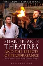 Shakespeare's Theatres and the Effects of Performance ebook by Dr. Farah Karim Cooper, Tiffany Stern, Dr. Farah Karim Cooper,...
