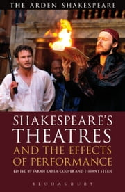 Shakespeare's Theatres and the Effects of Performance ebook by Dr. Farah Karim Cooper,Tiffany Stern,Dr. Farah Karim Cooper,Tiffany Stern,Tiffany Stern