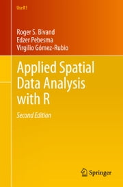 Applied Spatial Data Analysis with R ebook by Roger S. Bivand,Edzer Pebesma,Virgilio Gómez-Rubio