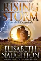 Crosswinds, Episode 3 ebook by Elisabeth Naughton