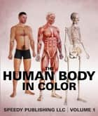 The Human Body In Color Volume 1 ebook by Speedy Publishing