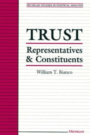 Trust - Representatives and Constituents ebook by William Bianco
