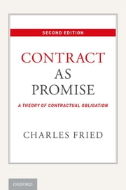 Contract as Promise - A Theory of Contractual Obligation ebook by Charles Fried
