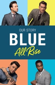 Blue: All Rise: Our Story ebook by Antony Costa, Duncan James, Lee Ryan,...