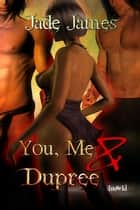 You, Me and Dupree ebook by Jade James