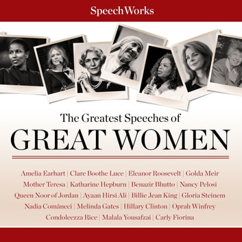 The Greatest Speeches of Great Women audiobook by SpeechWorks,SpeechWorks,SpeechWorks