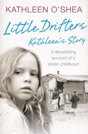Little Drifters: Kathleen's Story ebook by Kathleen O'Shea