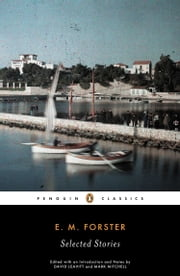 Selected Stories ebook by E. M. Forster, Mark Mitchell, David Leavitt