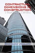 Contractual Dimensions in Construction ebook by Chandana Jayalath