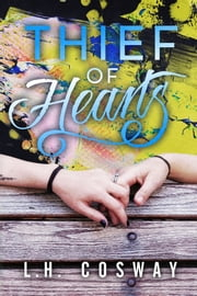 Thief of Hearts ebook by L.H. Cosway