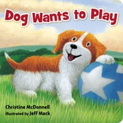 Dog Wants to Play ebook by Christine McDonnell,Jeff Mack