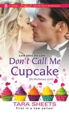 Don't Call Me Cupcake ebook by Tara Sheets