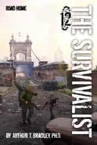The Survivalist (Road Home) ebook by Arthur T. Bradley