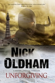 Unforgiving - A Henry Christie thriller ebook by Nick Oldham