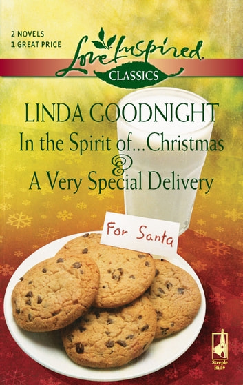 In the Spirit of...Christmas and A Very Special Delivery - In the Spirit of...Christmas\A Very Special Delivery ebook by Linda Goodnight