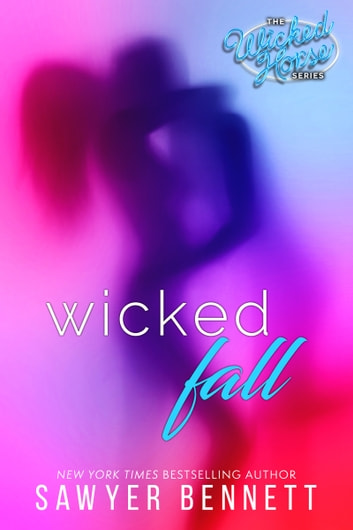 Wicked Fall ebook by Sawyer Bennett