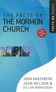 The Facts on the Mormon Church ebook by John Ankerberg,John Weldon,Dillon Burroughs