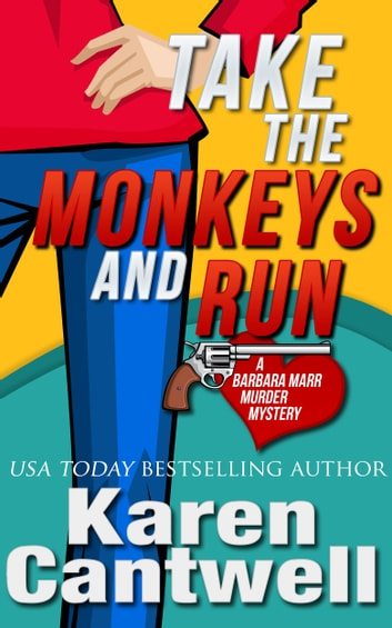 Take the Monkeys and Run ebook by Karen Cantwell