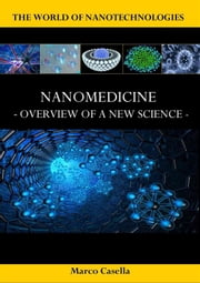 Nanomedicine - Overview of a new science ebook by Marco Casella