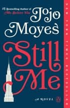 Still Me - A Novel ebook by Jojo Moyes