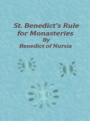 St. Benedict's Rule for Monasteries ebook by Benedict Of Nursia