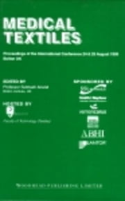Medical Textiles: Proceedings of the 2nd international Conference, 24th and 25th August 1999, Bolton Institute, UK ebook by Anand, Subhash C.