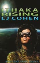 Ithaka Rising - Halcyone Space, book 2 ebook by LJ Cohen