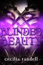 Blinded Beauty ebook by Cecilia Randell