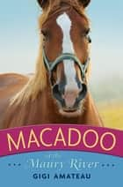 Macadoo: Horses of the Maury River Stables ebook by Gigi Amateau