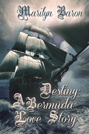 Destiny: A Bermuda Love Story ebook by Marilyn  Baron