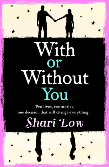 With or Without You - A wonderfully emotional story of one love over two lifetimes... ebook by Shari Low