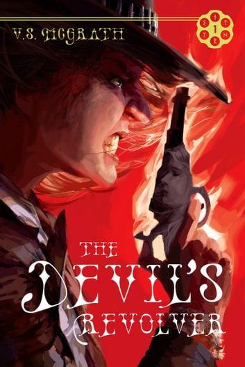 The Devil's Revolver ebook by V. S. McGrath