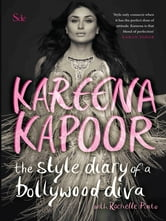 Style Diary of a Bollywood Diva ebook by Kareena Kapoor,Rochelle Pinto