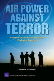 Air Power Against Terror: America's Conduct of Operation Enduring Freedom ebook by Benjamin S. Lambeth