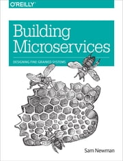 Building Microservices - Designing Fine-Grained Systems ebook by Sam Newman