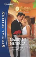 Marry Me, Mendoza! ebook by Judy Duarte