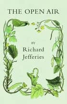 The Open Air ebook by Richard Jefferies