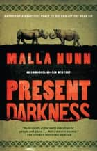 Present Darkness - A Novel ebook by Malla Nunn