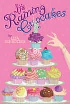 It's Raining Cupcakes ebook by Lisa Schroeder