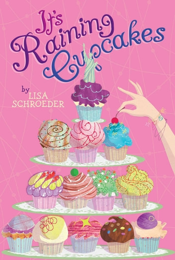 Download Its Raining Cupcakes By Lisa Schroeder