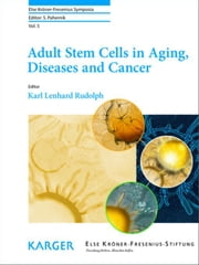 Adult Stem Cells in Aging, Diseases and Cancer ebook by Rudolph, K.L.